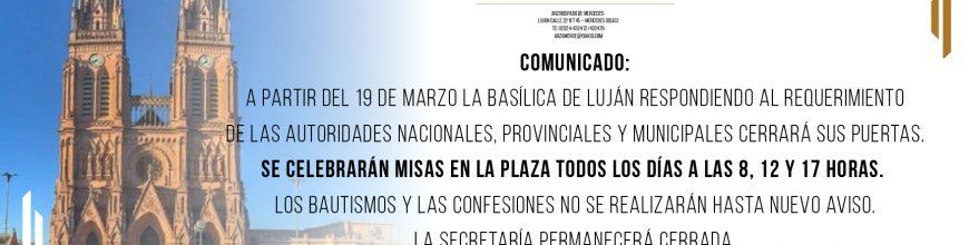 Por la situación sanitaria, la Basílica de Luján cierra sus puertas a partir del 19 de marzo.
