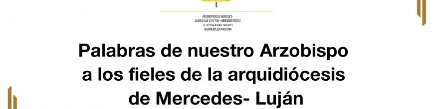 Palabras de nuestro Arzobispo a los fieles de la arquidiócesis de Mercedes- Luján (Video Mensaje)