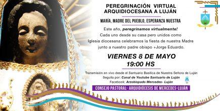 Peregrinación Virtual Arquidiocesana a Luján 8 de Mayo