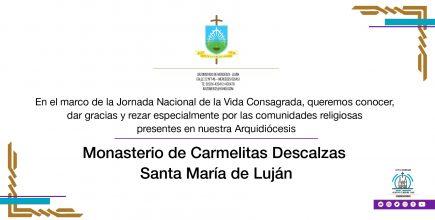 Celebramos la Vida Consagrada. Monasterio de Carmelitas Descalzas Santa María de Luján