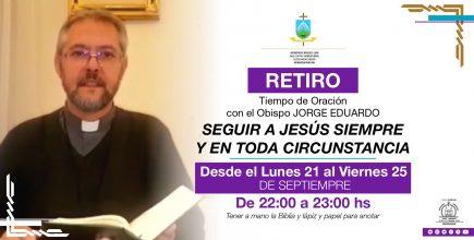 Retiro: tiempo de oración con el obispo +Jorge Eduardo «Seguir a Jesús siempre y en toda circunstancia»