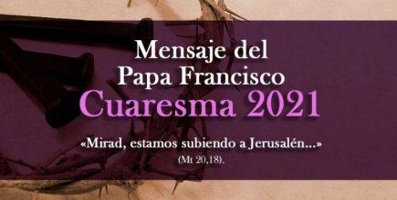 Mensaje del Santo Padre Francisco para la Cuaresma