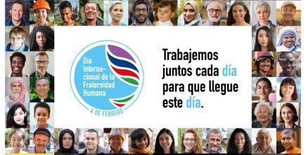 Día Internacional de la Fraternidad Humana. 04/02/2021.                                  Papa Francisco: «la fraternidad es el desafío del siglo».