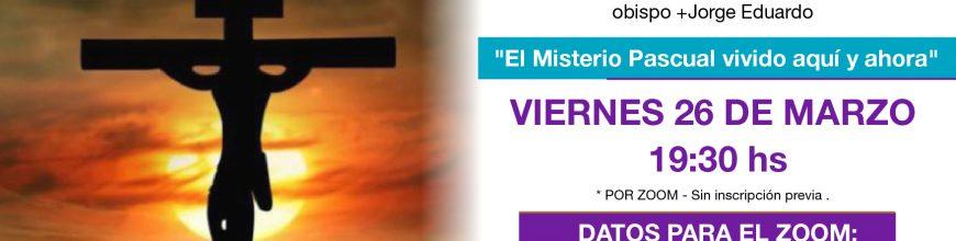 «El Misterio Pascual vivido aquí y ahora»