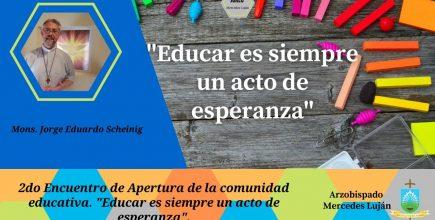 «Educar es siempre un acto de esperanza»