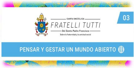 Capítulo 3 Fratelli Tutti «Pensar y gestar un mundo abierto»
